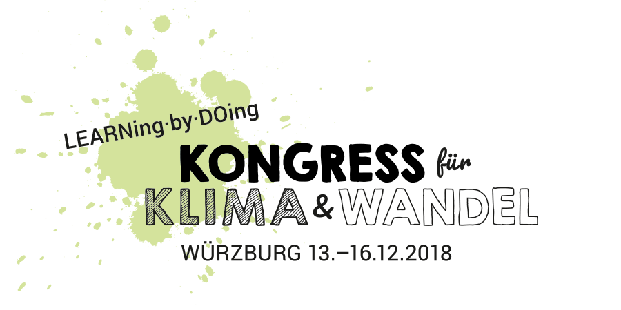 Learning by Doing: Kongress für Klima & Wandel vom 13. – 16. 12.2018 in Würzburg
